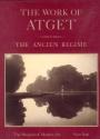 Work of Atget, Volume 3. The Ancien Regime