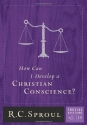 How Can I Develop a Christian Conscience? (Crucial Questions (Reformation Trust))