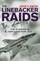 The Linebacker Raids: The Bombing Of North Vietnam, 1972