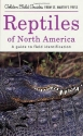 Reptiles of North America: A Guide to Field Identification (Golden Field Guide f/St. Martin's Press)