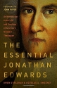 The Essential Jonathan Edwards: An Introduction to the Life and Teaching of America's Greatest ...