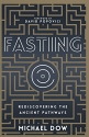 Fasting: Rediscovering the Ancient Pathway