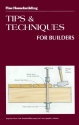 Tips and Techniques for Builders (Fine Homebuilding)
