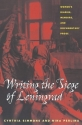 Writing The Siege Of Leningrad: Women's Diaries, Memoirs, and Documentary Prose (Pitt Series in Russian and East European Studies)