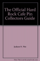 The Official Hard Rock Cafe Pin Collectors Guide First Edition