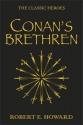 Conan's Brethren: The Complete Collection