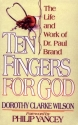 Ten Fingers for God: The Life and Work of Dr. Paul Brand