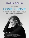 Whatever.Love Is Love: Questioning the Labels We Give Ourselves