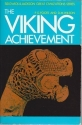 The Viking Achievement: The Society and Culture of Early Medieval Scandinavia (Sidgwick & Jackson Great Civilizations Series)