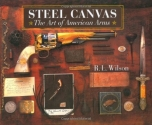 Steel Canvas: The Art of American Arms