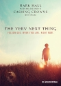 The Very Next Thing: Follow God. Where You Are. Right Now