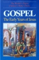 Gospel: The Early Years of Jesus (The Reader's Digest children's bible library)
