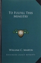 To Fulfill This Ministry