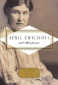 April Twilights and Other Poems (Everyman's Library Pocket Poets Series)