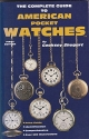 The Complete Guide to American Pocket Watches
