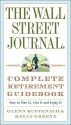 The Wall Street Journal. Complete Retirement Guidebook: How to Plan It, Live It and Enjoy It (Wall Street Journal Guides)