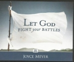 Let God Fight Your Battles Joyce Meyer