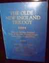 The Olde New England Trilogy. Tales of Old New England; Tales of the New England Coast; Tales of New England Past