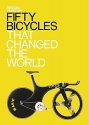 Fifty Bicycles That Changed The World (Design Museum Fifty)