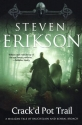 Crack'd Pot Trail: A Malazan Tale of Bauchelain and Korbal Broach