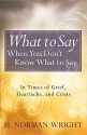 What to Say When You Don't Know What to...