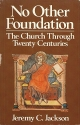 No Other Foundation: The Church Through...