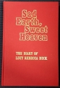 Sad Earth, Sweet Heaven: The diary of Lucy Rebecca Buck during the War Between the States, Front Royal, Virginia, December 25, 1861-April 15, 1865