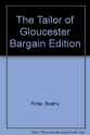 The Tailor of Gloucester Bargain Edition