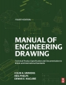Manual of Engineering Drawing, Fourth Edition: Technical Product Specification and Documentation to British and International Standards