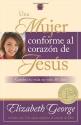 Una mujer conforme al corazón de Jesús: Cambia tu vida en solo 30 dias (Spanish Edition)
