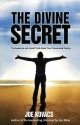 The Divine Secret: The Awesome and Untold Truth about Your Phenomenal Destiny