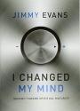 I Changed My Mind: Journey Toward Spiritual Maturity