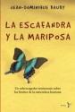 La Escafandra y la Mariposa: Un Sobrecogedor Testimonio Sobre Los Limites De La Naturaleza Humana  (Spanish Edition)