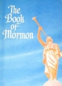 The Book of Mormon - An Account Written By the Hand of Mormon Upon Plates - Taken From the Plates of Neph
