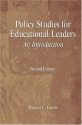 Policy Studies for Educational Leaders: An Introduction (2nd Edition)