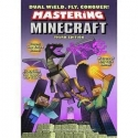 Mastering Minecraft Third Edition (Dual Wield, Fly, Conquer!)