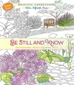 Be Still and Know: Inspirational Adult Coloring Book (Travel Size!) (Majestic Expressions)