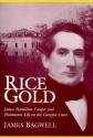 Rice Gold: James Hamilton Couper and Plantation Life on the Georgia Coast