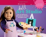 Doll Art Studio: Turn your doll into an artist using the craft ideas and supplies inside! (American Girl)