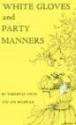 White Gloves and Party Manners