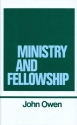 Ministry and Fellowship (Works of John Owen, Volume 13)