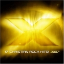 X 2007: 17 Christian Rock Hits