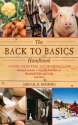 The Back to Basics Handbook: A Guide to Buying and Working Land, Raising Livestock, Enjoying Your Harvest, Household Skills and Crafts, and More (Back to Basics Guides)
