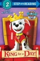 King for a Day! (PAW Patrol) (Step into Reading)