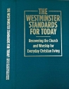The Westminster Standards for Today