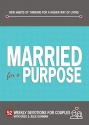 Married for a Purpose: New Habits of Thinking for a Higher Way of Living: 52 Weekly Devotions for Couples