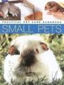 Small Pets (Practical Pet Care Handbook)