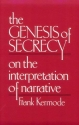 The Genesis of Secrecy: On the Interpretation of Narrative (The Charles Eliot Norton Lectures)