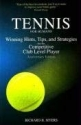 Tennis for Humans: Winning Hints, Tips, and Strategies for the Competitive Club Level Player