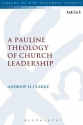 A Pauline Theology of Church Leadership (Library of New Testament Studies)